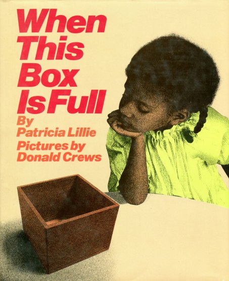 Illustrated by Donald Crews. This box is empty, but not for long. Month by month, it will fill with wonderful things, perfect for sharing. Greenwillow Books/William Morrow 1993. PBK, Puffin 1997.