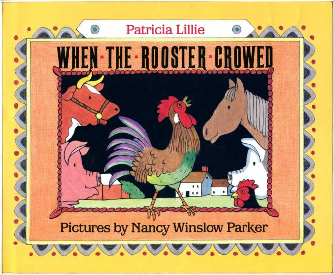 Illustrated by Nancy Winslow Parker. The rooster's awake, and so are the horse, the cow, the pigs, and the chickens. But the farmer wants to sleep in. A fun and noisy read-aloud for everyone. Greenwillow Books/William Morrow 1991.